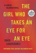 The Girl Who Takes an Eye for an Eye [Large Print]