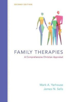 Family Therapies: A Comprehensive Christian Appraisal (Christian Association for Psychological Studies Books)