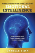 The Practical Guide to Selling with Emotional Intelligence