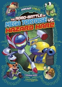 The Robo-Battle of Mega Tortoise vs. Hazard Hare