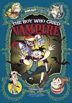 The Boy Who Cried Vampire: A Graphic Novel (Far Out Fables)