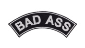 BAD ASS Black w/ White Top Rocker Iron On Patch for Motorcycle Rider or Bikers Vest