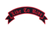 LIVE TO RIDE Black w/ Red Top Rocker Iron On Patch for Motorcycle Rider or Bikers Vest