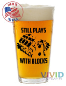 Still Plays With Blocks 470ml Pint Glass! (Made In USA) Funny Gift for the Mechanic or Can Enthusiast!