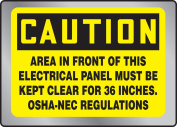 AREA IN FRONT OF THIS ELECTRICAL PANEL MUST BE KEPT CLEAR FOR 90cm OSHA-NEC REGULATIONS