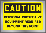PERSONAL PROTECTIVE EQUIPMENT REQUIRED BEYOND THIS POINT