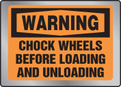 CHOCK WHEELS BEFORE LOADING AND UNLOADING
