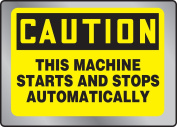 THIS MACHINE STARTS AND STOPS AUTOMATICALLY