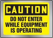 DO NOT ENTER WHILE EQUIPMENT IS OPERATIONS
