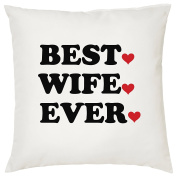 BEST WIFE EVER CUSHION - Romantic / Love / Valentines Day / Gift Idea / Home Decor