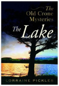 The Old Crone Mysteries - the Lake