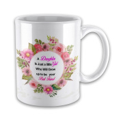 A Daughter is Just a Little Girl Who Will Grow up to be your best Friend Gift Mug