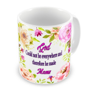 God Could Not Be Everywhere Therefore He Made Mams Novelty Gift Mug