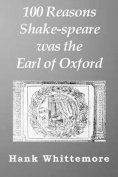 100 Reasons Shake-Speare Was the Earl of Oxford