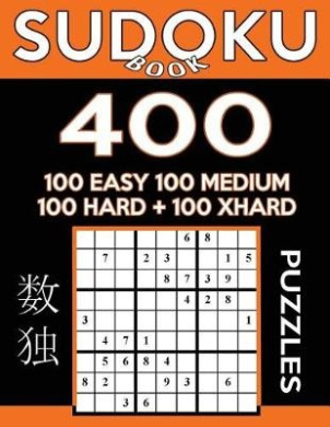 Sudoku Book 400 Puzzles, 100 Easy, 100 Medium, 100 Hard and 100 Extra Hard: Sudoku Puzzle Book with Four Levels of Difficulty to Improve Your Game