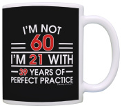 60th Birthday Gifts For All Not 60 I'm 21 with Perfect Practise Dad Gift Coffee Mug Tea Cup Black