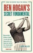 Ben Hogan's Secret Fundamental