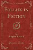 Follies in Fiction