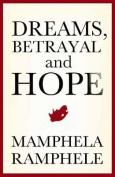 Dreams, Betrayal and Hope