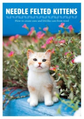 Needle Felting Kittens: How to Create Cats That Look as Real as Can be