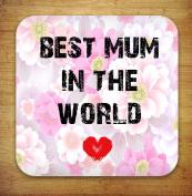 Best Mum In The World - Drinks Coaster