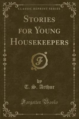 Stories for Young Housekeepers (Classic Reprint)