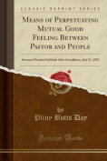 Means of Perpetuating Mutual Good Feeling Between Pastor and People
