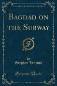 Bagdad on the Subway