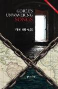 Goree's Unwavering Songs Poetry