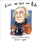 Lies We Tell Our Kids