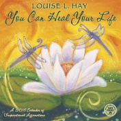 You Can Heal Your Life 2018 Wall Calendar