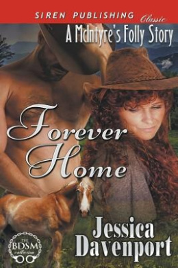 Forever Home [A McIntyre's Folly Story] (Siren Publishing Classic)