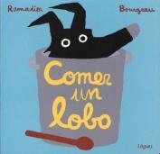 Comer un Lobo [Board book] [Spanish]
