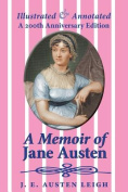 A Memoir of Jane Austen (Illustrated and Annotated)