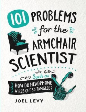 101 Problems for the Armchair Scientist: How Do Headphone Wires Get So Tangled?