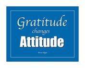 Gratitude changes Attitude Poster Blue/Wht/lt Blue 41cm x 50cm Poster