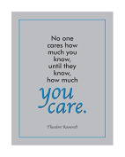 No one cares how much you know until they know how much You Care Poster Grey/Blk/Blue 41cm x 50cm Poster