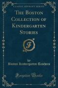 The Boston Collection of Kindergarten Stories