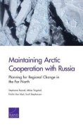 Maintaining Arctic Cooperation with Russia