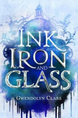 Ink, Iron, and Glass