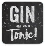 Funny Humorous 'Gin Is My Tonic' Novelty Drinks Coaster