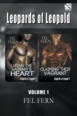 Leopards of Leopold, Volume 1 [Luring the Vagrant's Heart: Claiming Their Vagrant] (Siren Publishing Menage and More)