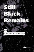 Still Black Remains