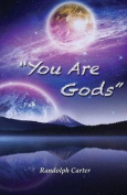 You Are Gods