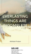 Everlasting Things Are Incomplete