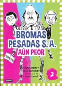 Bromas Pesadas S.A. Aun Peor [Spanish]
