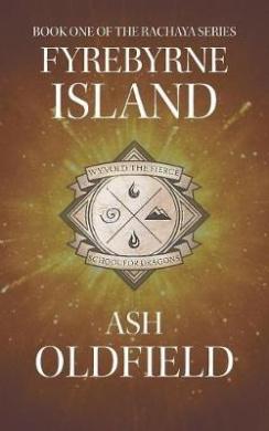 Fyrebyrne Island: Book 1 of the Rachaya Series (Rachaya)