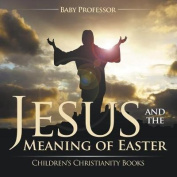 Jesus and the Meaning of Easter Children's Christianity Books