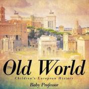 The Old World Children's European History