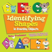 Identifying Shapes in Everday Objects Geometry for Kids Vol I Children's Math Books